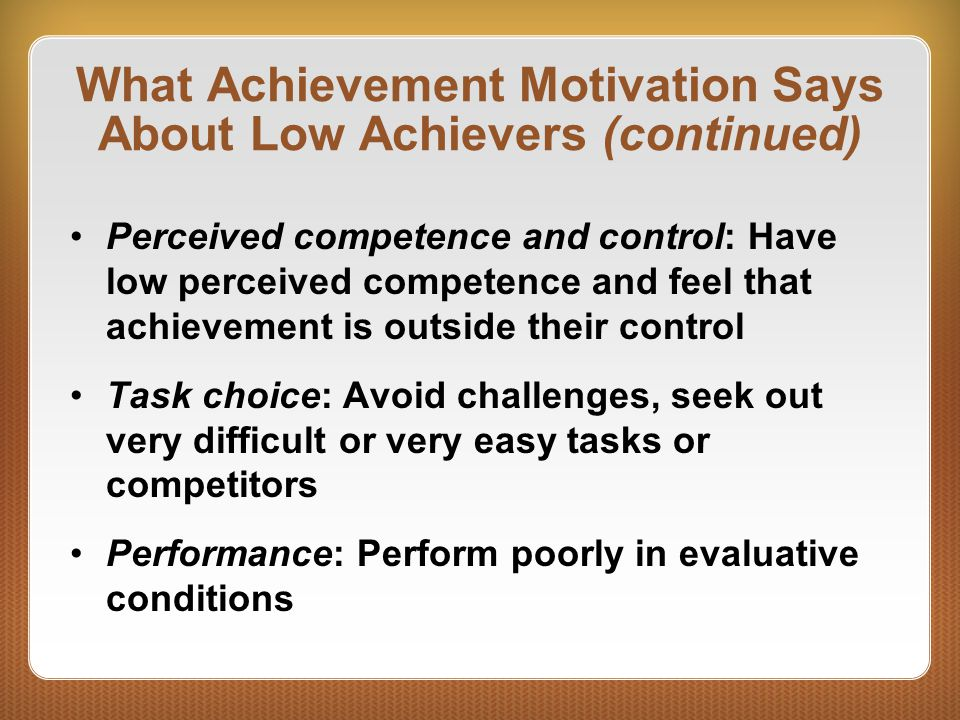 What Achievement Motivation Says About Low Achievers (continued)