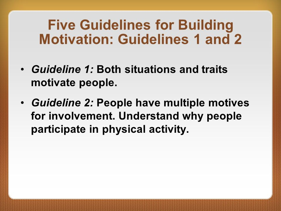 Five Guidelines for Building Motivation: Guidelines 1 and 2