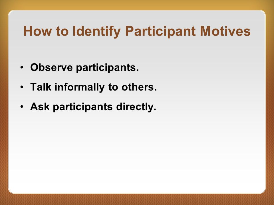 How to Identify Participant Motives