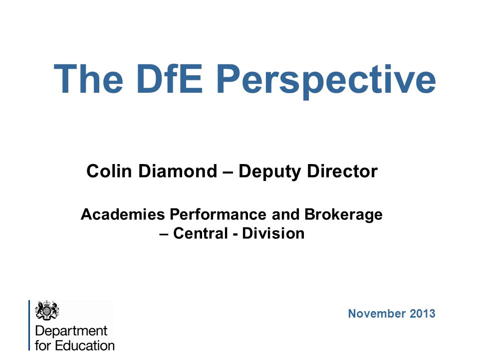 The DfE Perspective Colin Diamond – Deputy Director