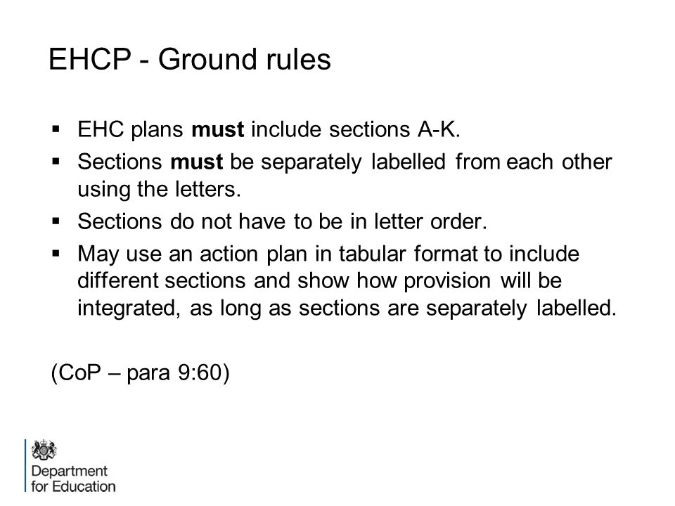 EHCP - Ground rules EHC plans must include sections A-K.