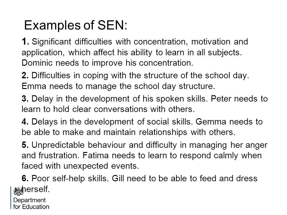 Examples of SEN: