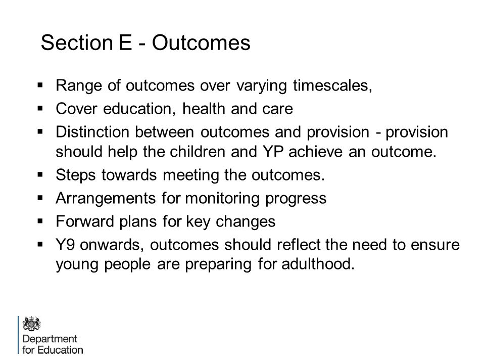 Section E - Outcomes Range of outcomes over varying timescales,