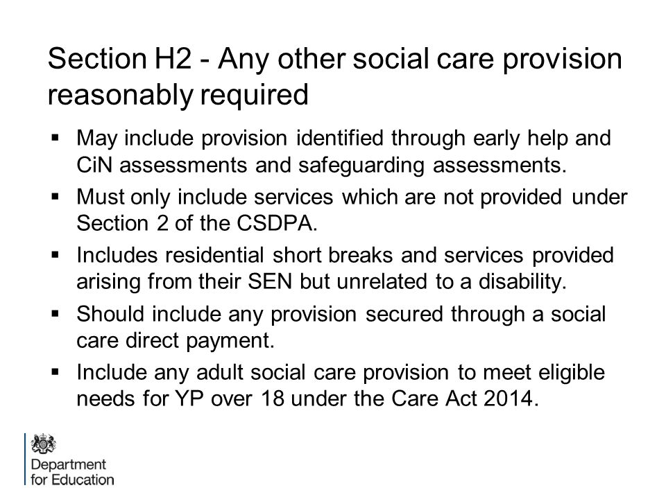 Section H2 - Any other social care provision reasonably required