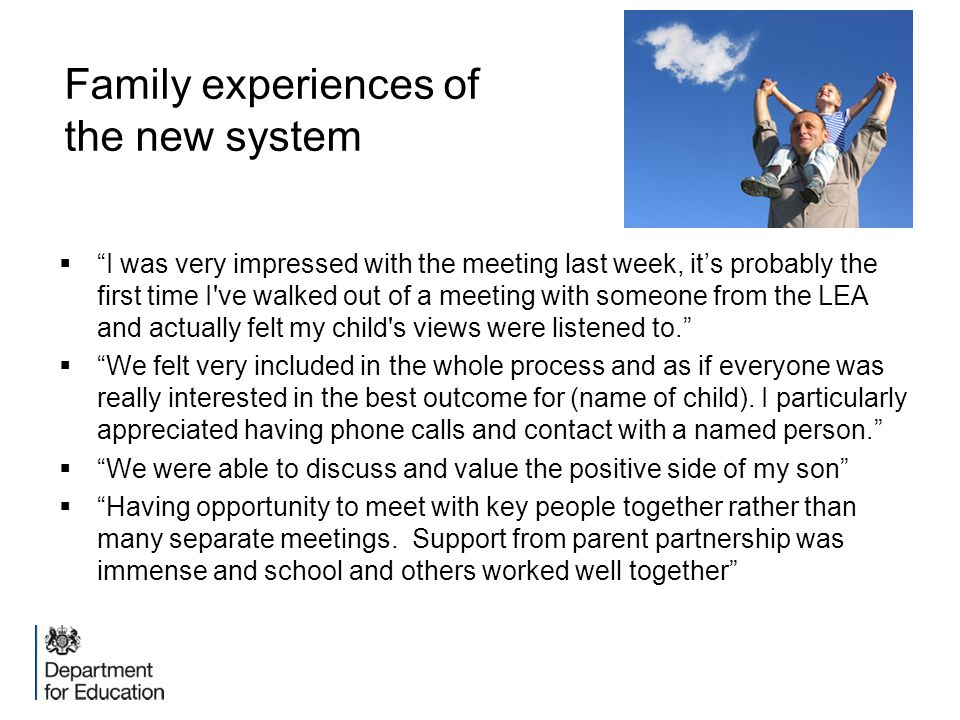 Family experiences of the new system