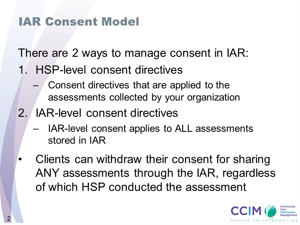 There are 2 ways to manage consent in IAR: