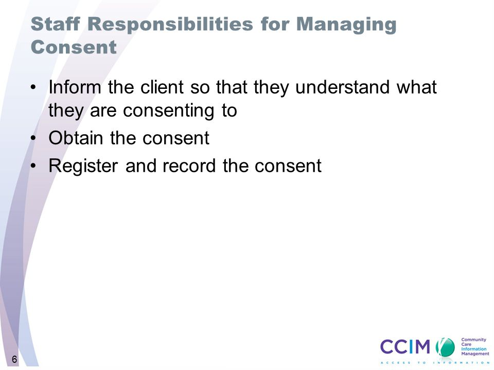 Staff Responsibilities for Managing Consent