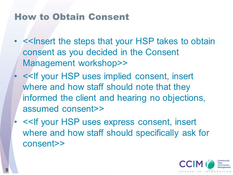 How to Obtain Consent <<Insert the steps that your HSP takes to obtain consent as you decided in the Consent Management workshop>>