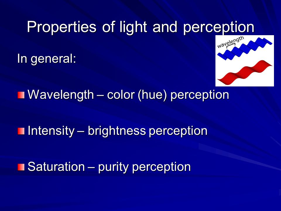 Properties of light and perception