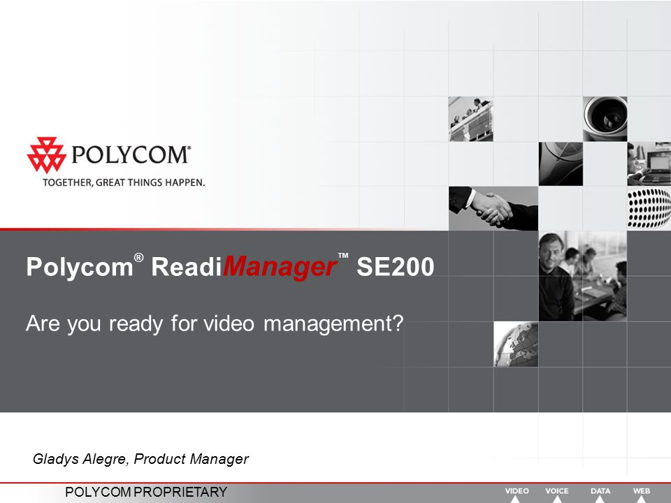 Polycom® ReadiManager™ SE200 Are you ready for video management