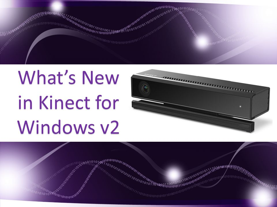 What's New in Kinect for Windows v2 Click to add title