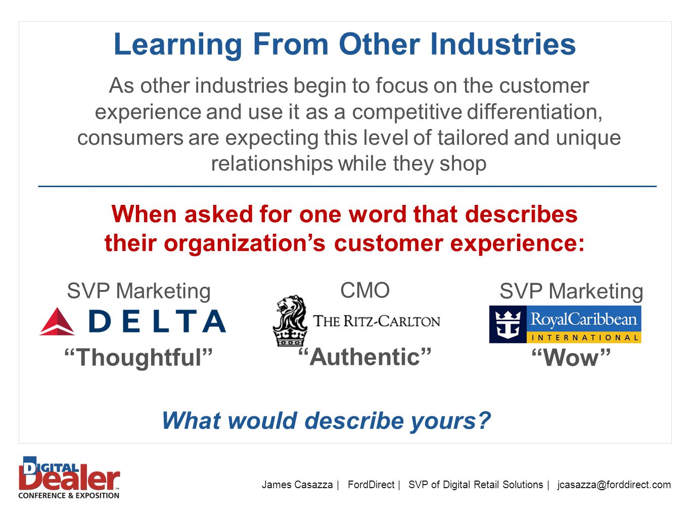 Learning From Other Industries What would describe yours