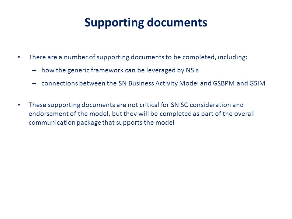 Supporting documents There are a number of supporting documents to be completed, including: how the generic framework can be leveraged by NSIs.