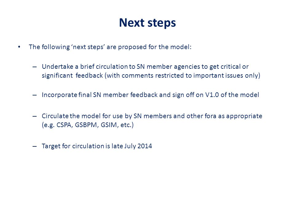 Next steps The following 'next steps' are proposed for the model: