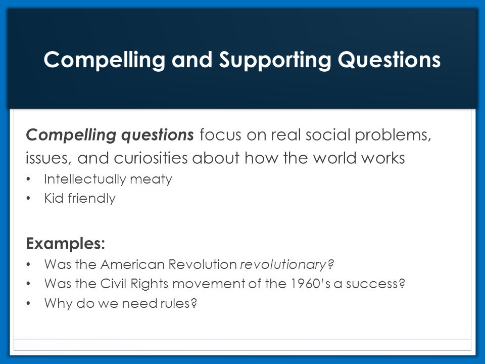 Compelling and Supporting Questions