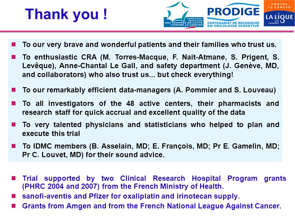 Thank you ! To our very brave and wonderful patients and their families who trust us.