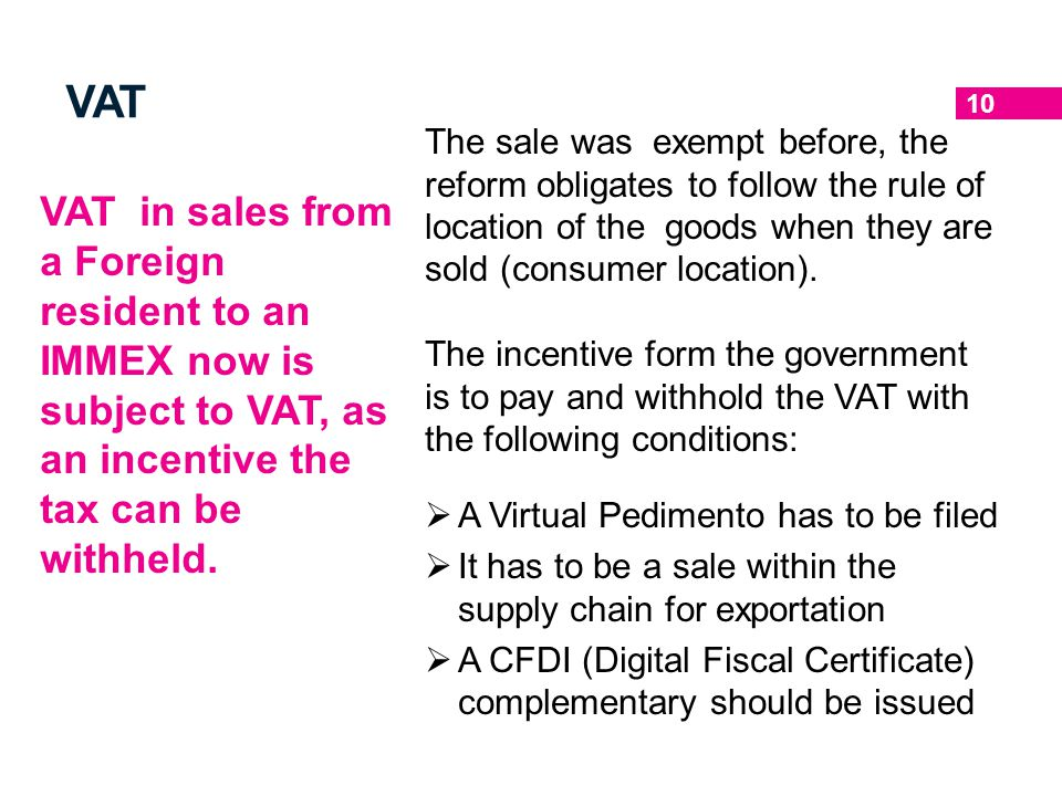 VAT The sale was exempt before, the reform obligates to follow the rule of location of the goods when they are sold (consumer location).
