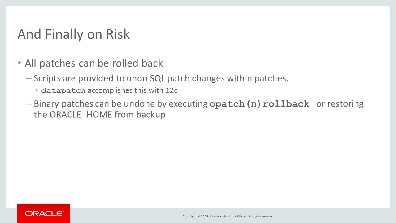 And Finally on Risk All patches can be rolled back