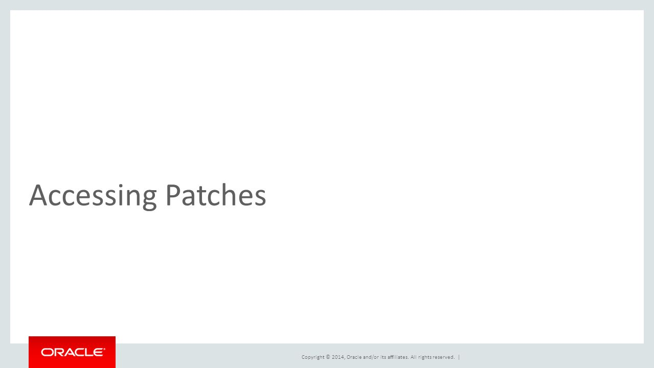 Accessing Patches This slide can also be used as a Q and A slide