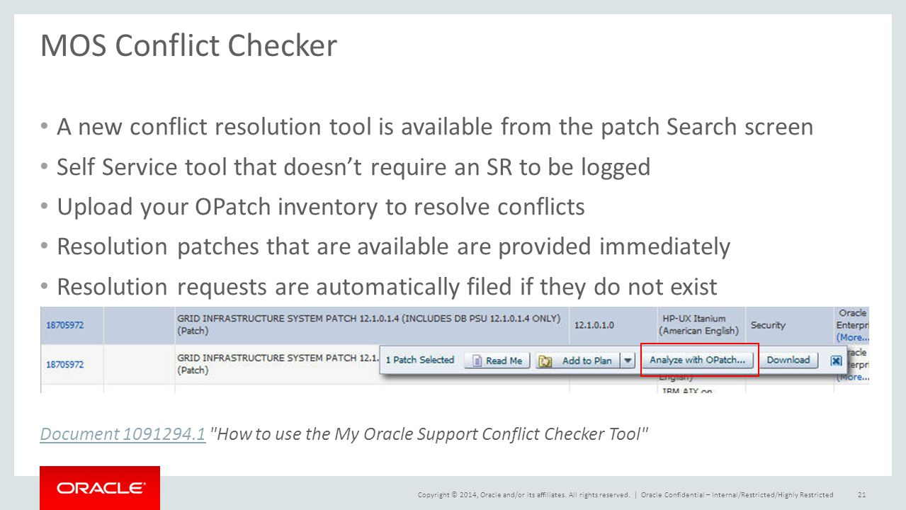 MOS Conflict Checker A new conflict resolution tool is available from the patch Search screen.