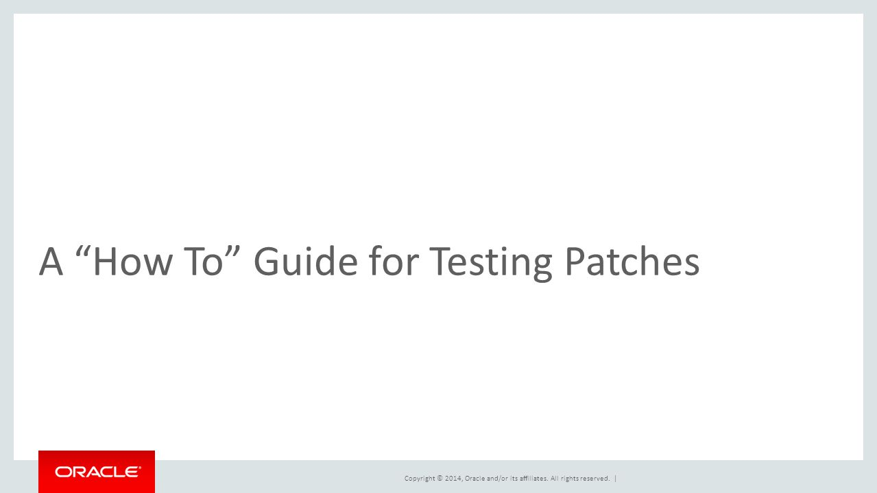 A How To Guide for Testing Patches