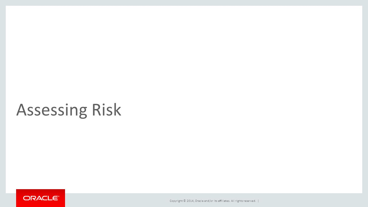 Assessing Risk This slide can also be used as a Q and A slide