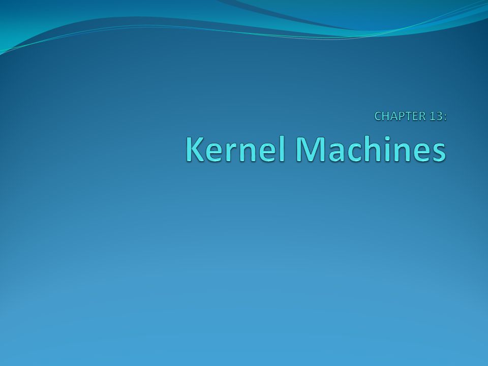 CHAPTER 13: Kernel Machines