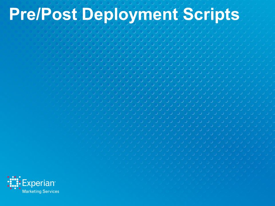Pre/Post Deployment Scripts