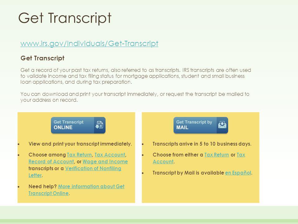 Get Transcript www.irs.gov/Individuals/Get-Transcript Get Transcript