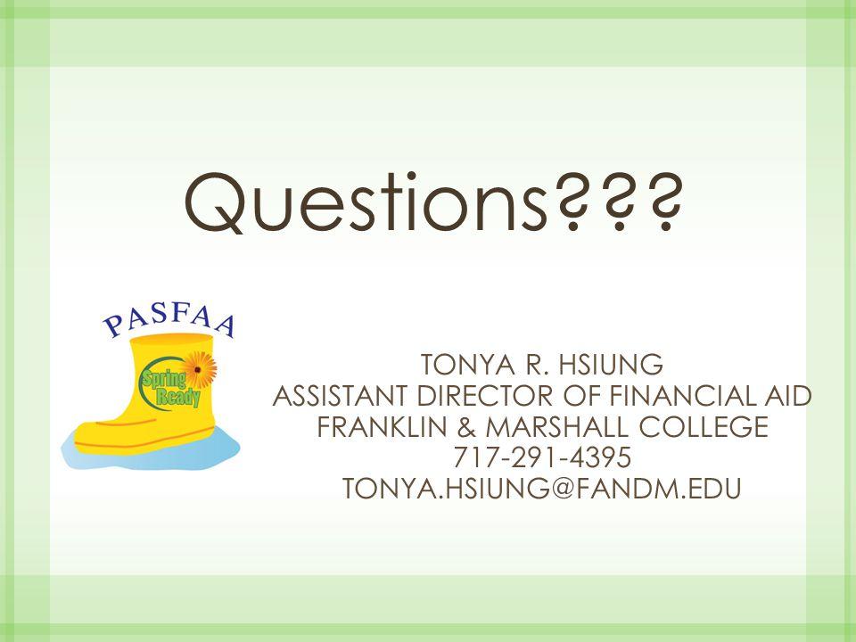 Questions Tonya R. Hsiung Assistant Director of Financial Aid