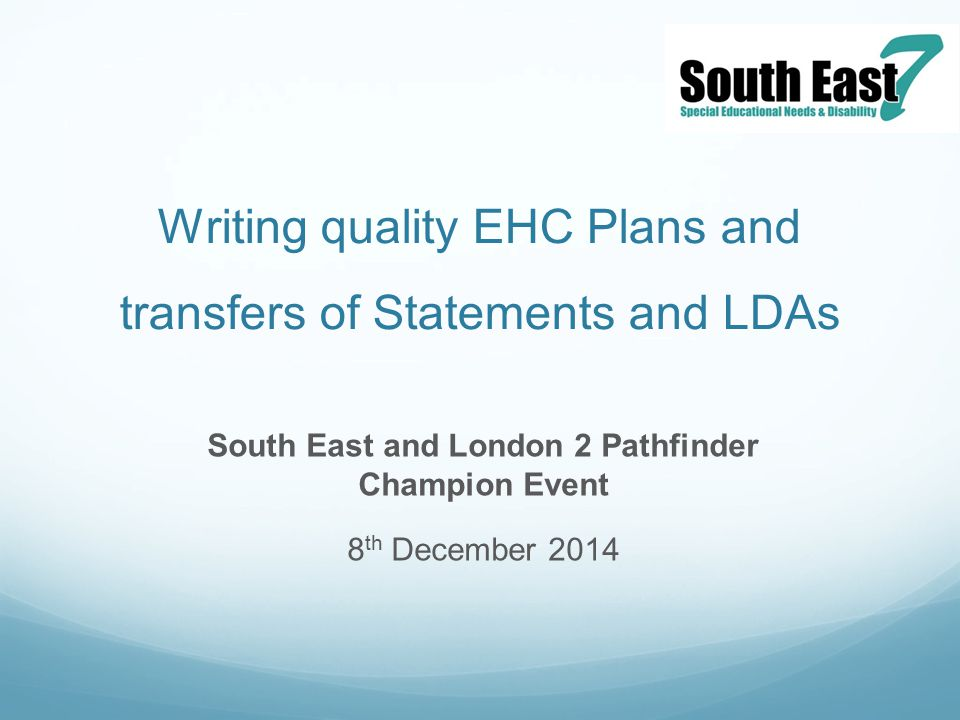 Writing quality EHC Plans and transfers of Statements and LDAs