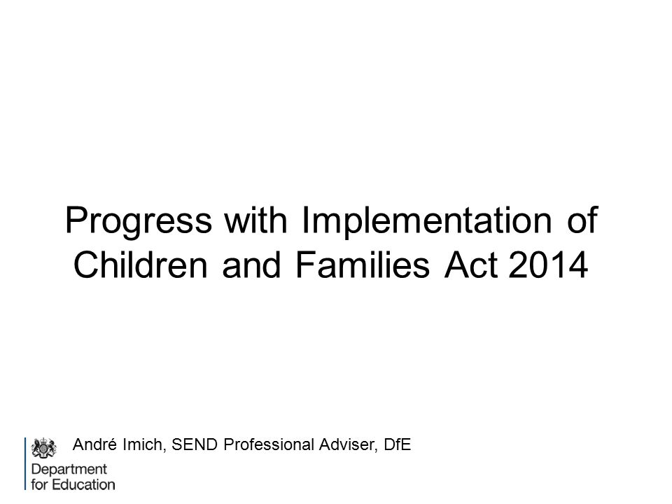Progress with Implementation of Children and Families Act 2014