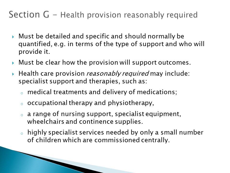 Section G - Health provision reasonably required