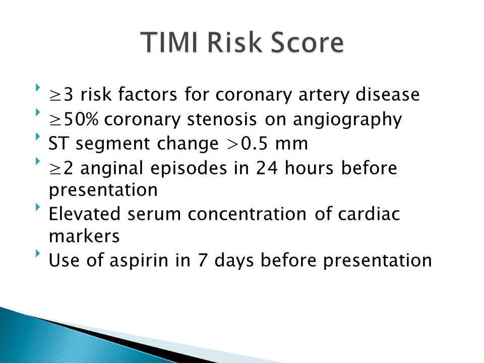 TIMI Risk Score ≥3 risk factors for coronary artery disease