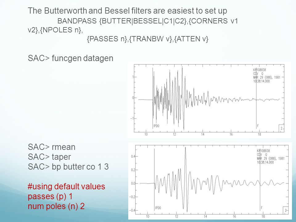 The Butterworth and Bessel filters are easiest to set up