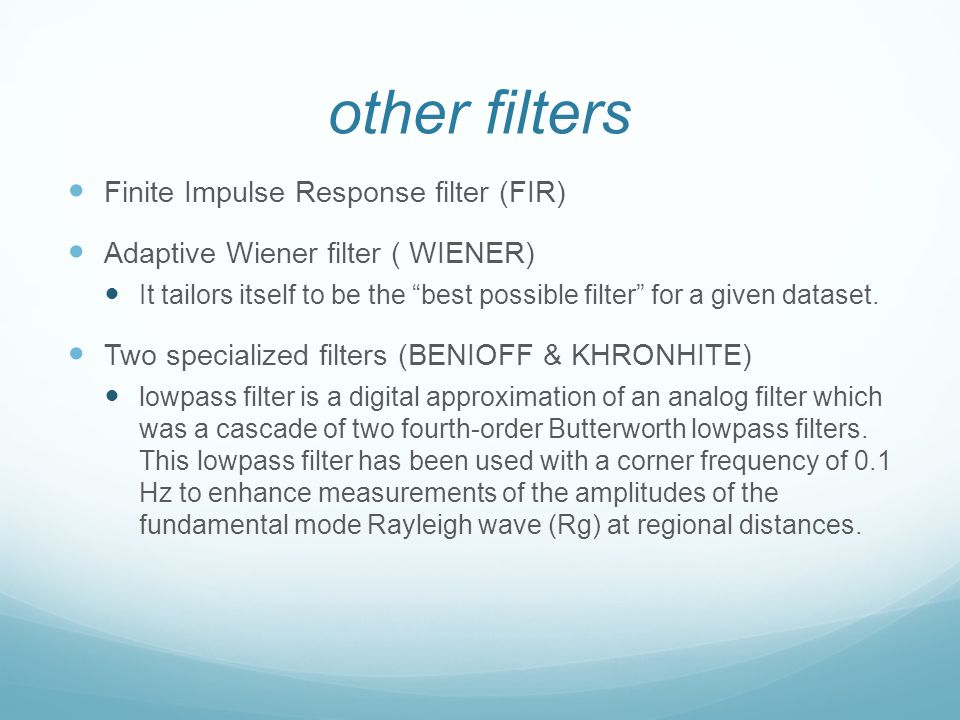 other filters Finite Impulse Response filter (FIR)
