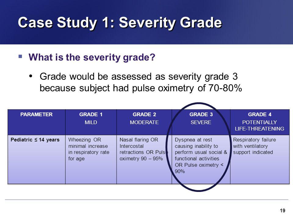 Case Study 1: Severity Grade