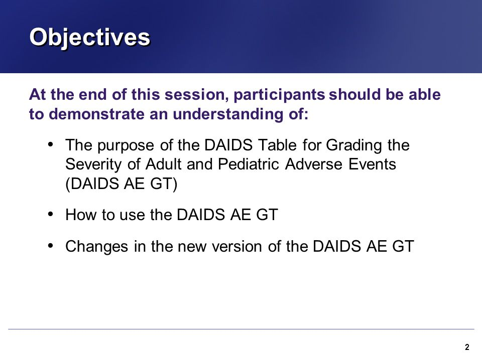 Objectives At the end of this session, participants should be able to demonstrate an understanding of: