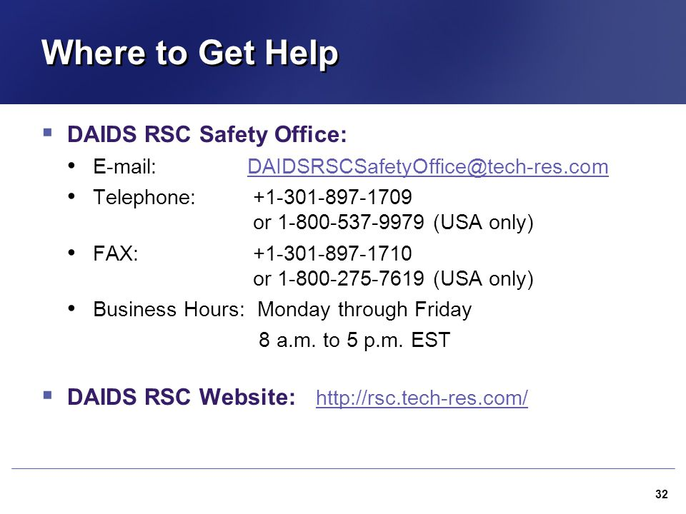 Where to Get Help DAIDS RSC Safety Office: