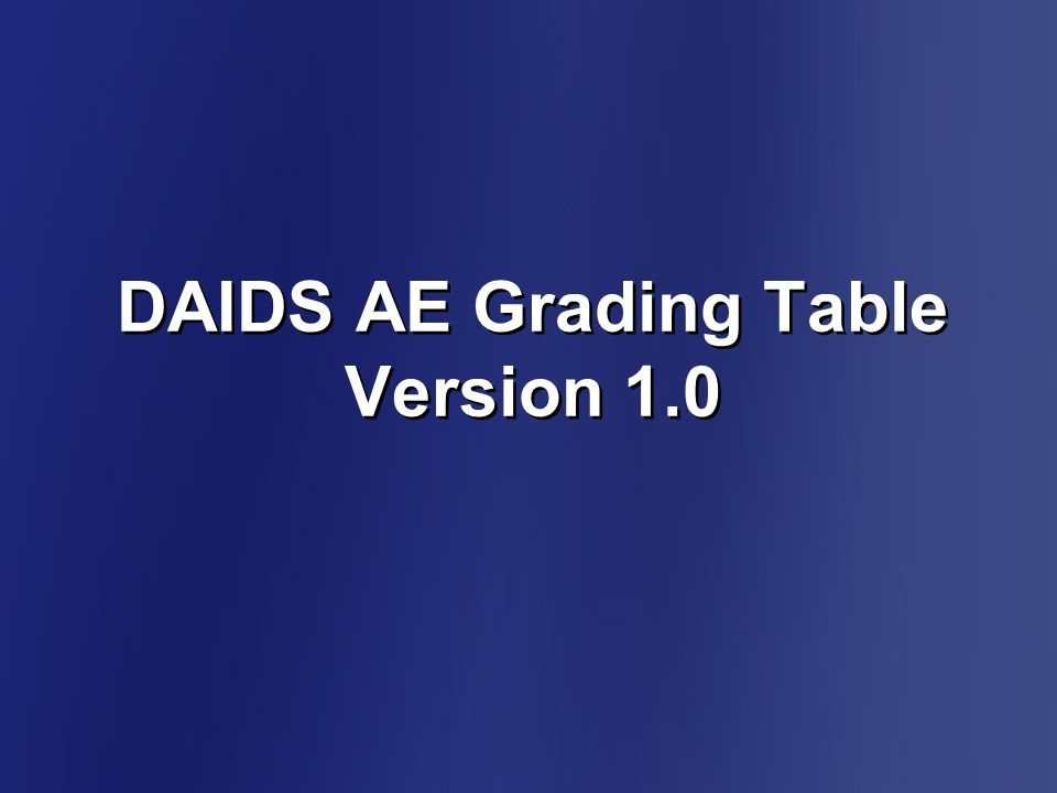 DAIDS AE Grading Table Version 1.0