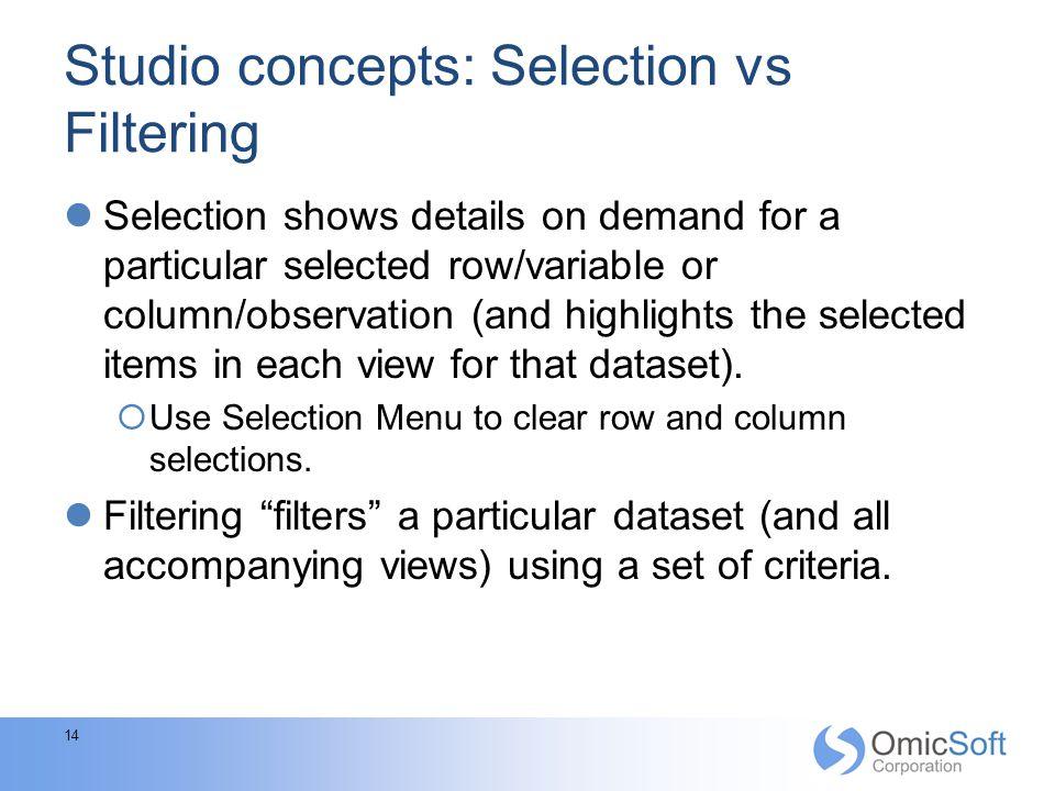 Studio concepts: Selection vs Filtering