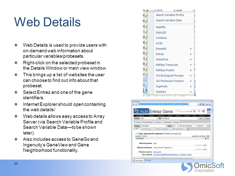 Web Details Web Details is used to provide users with on-demand web information about particular variables/probesets.