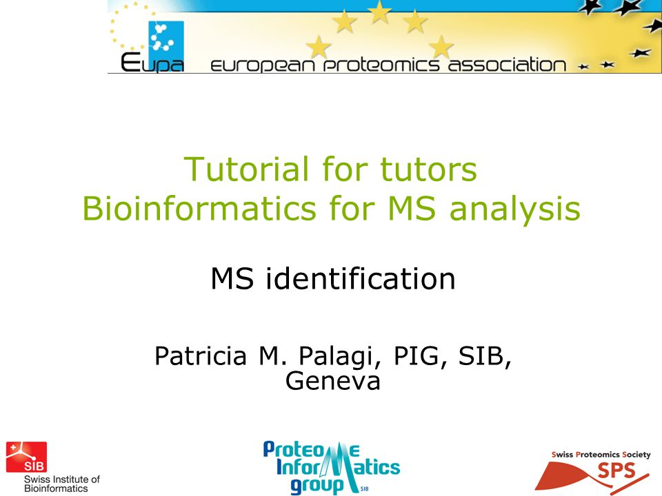 Tutorial for tutors Bioinformatics for MS analysis