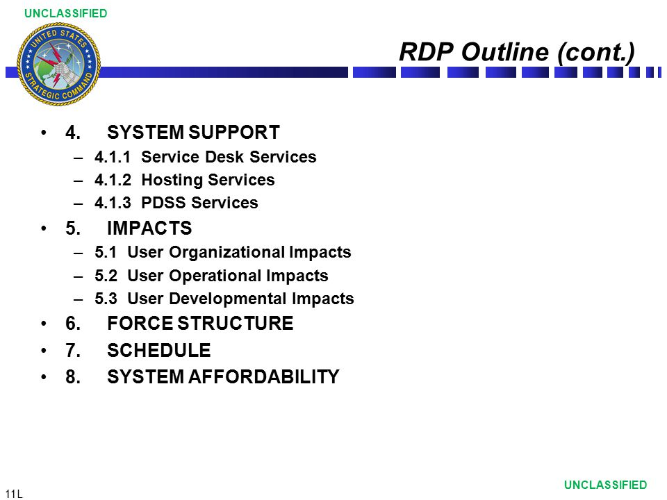 RDP Outline (cont.) 4. SYSTEM SUPPORT 5. IMPACTS 6. FORCE STRUCTURE