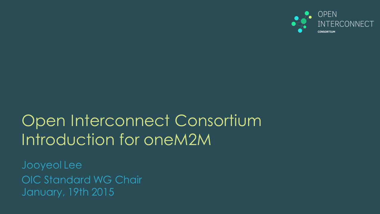 Open Interconnect Consortium Introduction for oneM2M