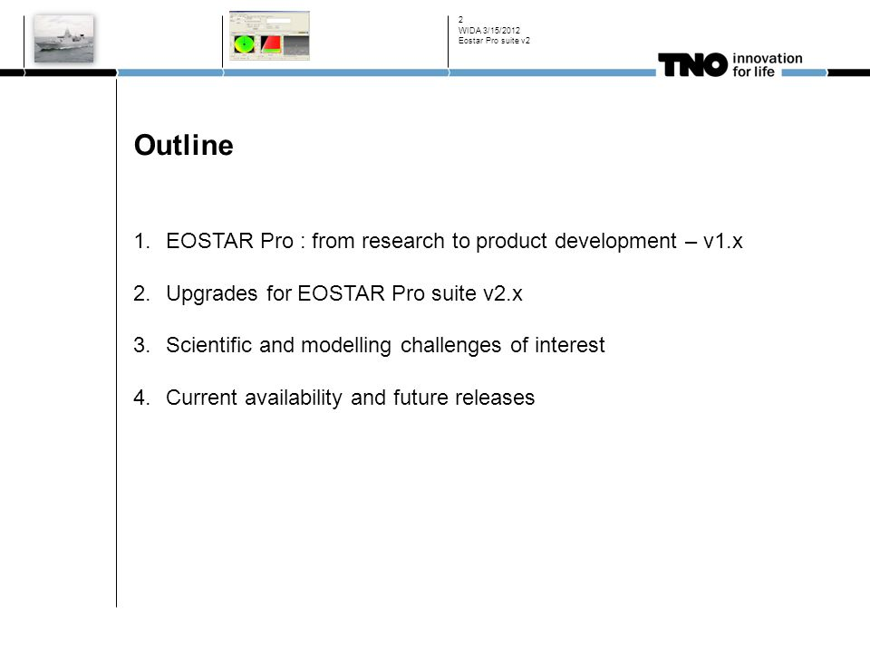 Outline EOSTAR Pro : from research to product development – v1.x