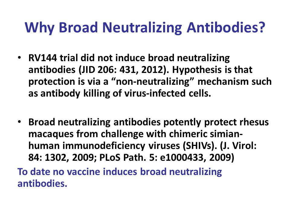 Why Broad Neutralizing Antibodies