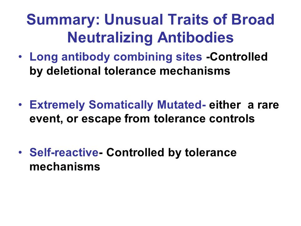 Summary: Unusual Traits of Broad Neutralizing Antibodies