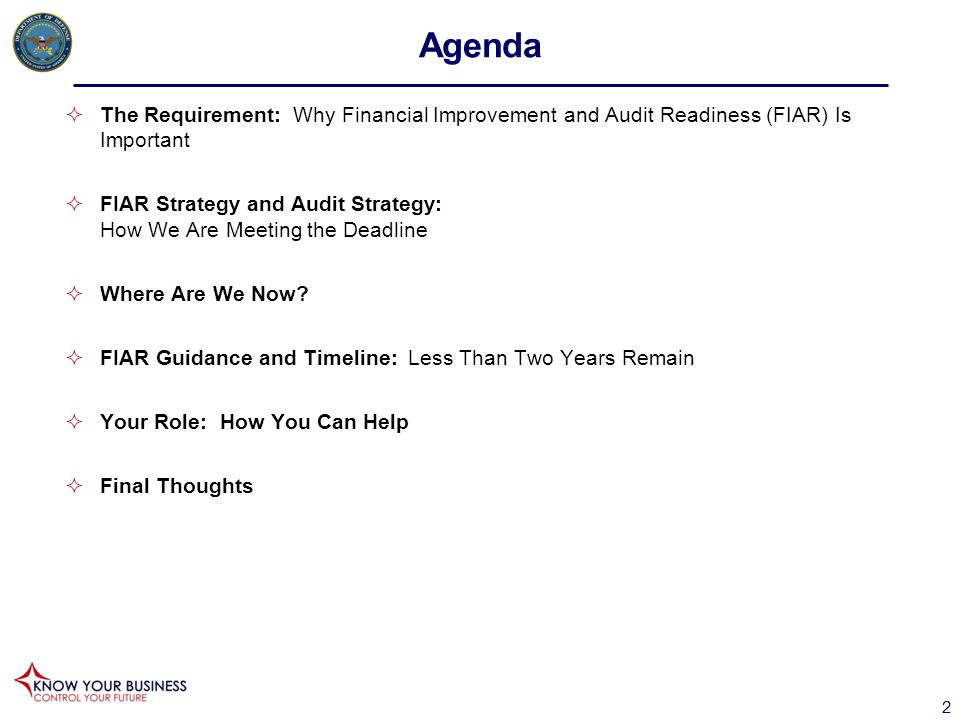 Agenda The Requirement: Why Financial Improvement and Audit Readiness (FIAR) Is Important.