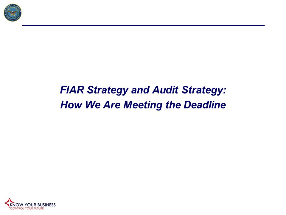 FIAR Strategy and Audit Strategy: How We Are Meeting the Deadline